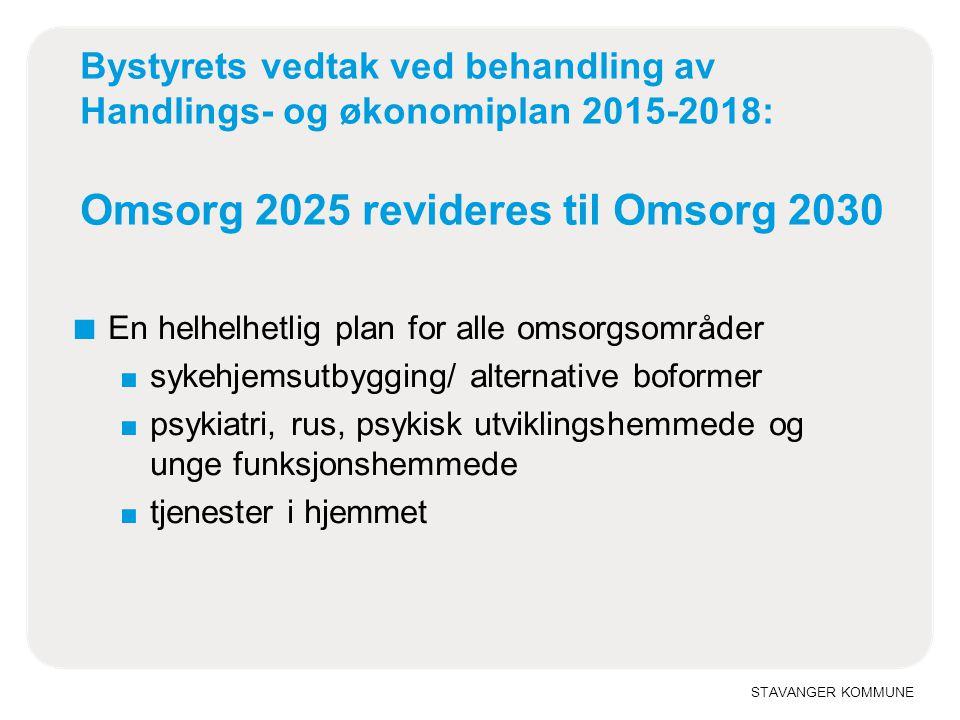 Bystyrets vedtak ved behandling av Handlings- og økonomiplan 2015-2018: Omsorg 2025 revideres til Omsorg 2030