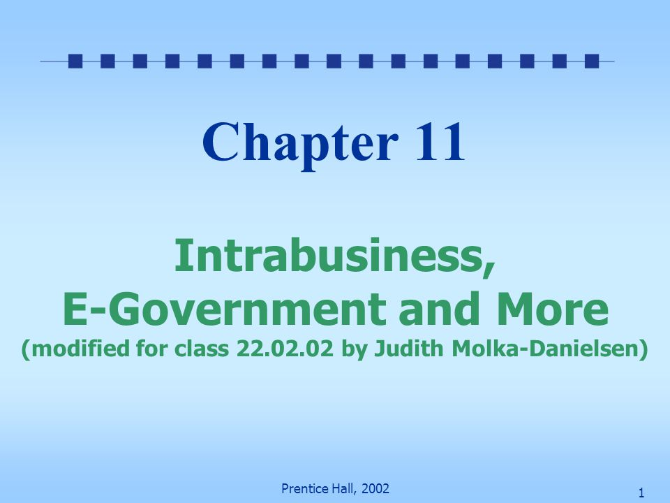 Chapter 11 Intrabusiness, E-Government and More (modified for class 22