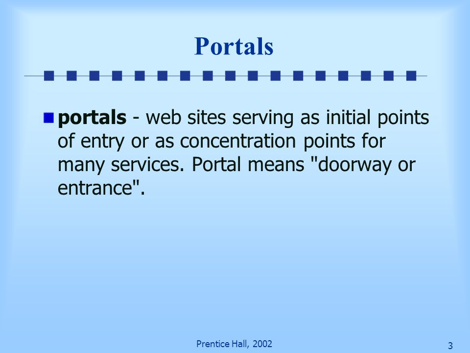 Portals portals - web sites serving as initial points of entry or as concentration points for many services. Portal means doorway or entrance .