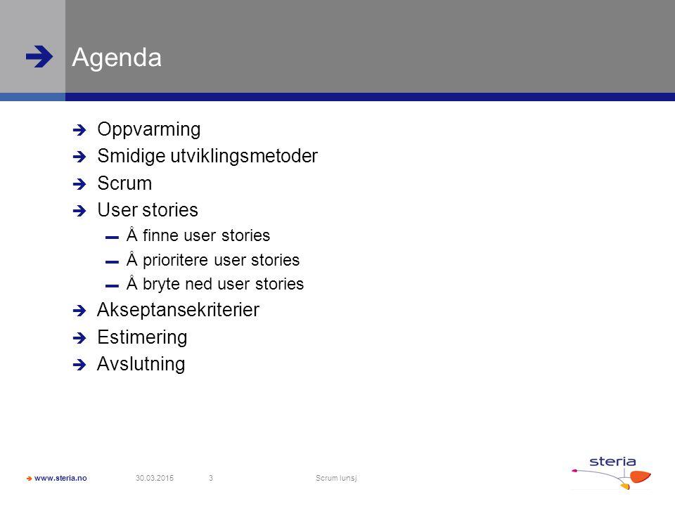 Agenda Oppvarming Smidige utviklingsmetoder Scrum User stories