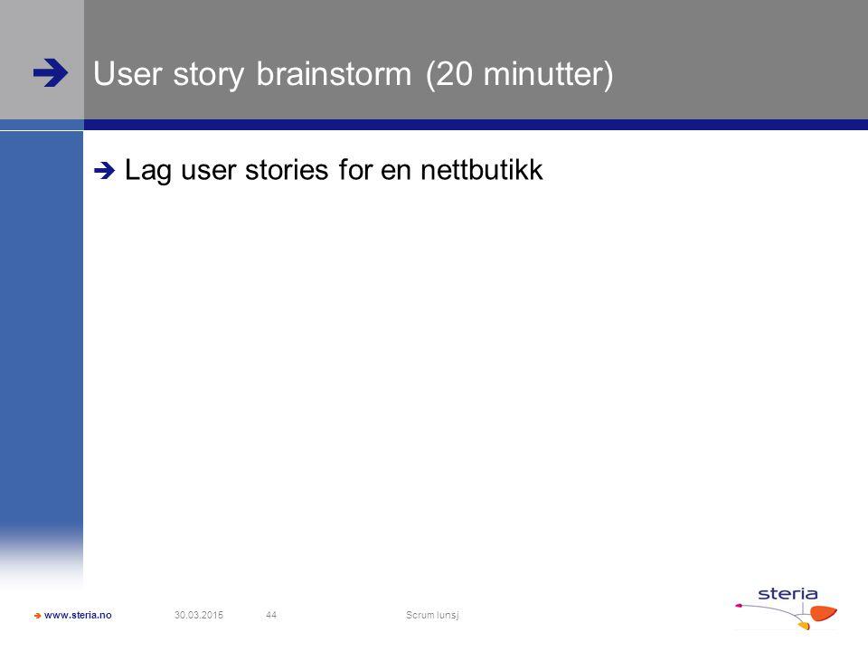 User story brainstorm (20 minutter)