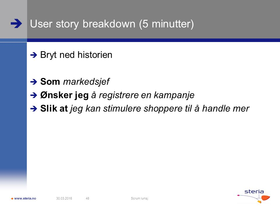 User story breakdown (5 minutter)