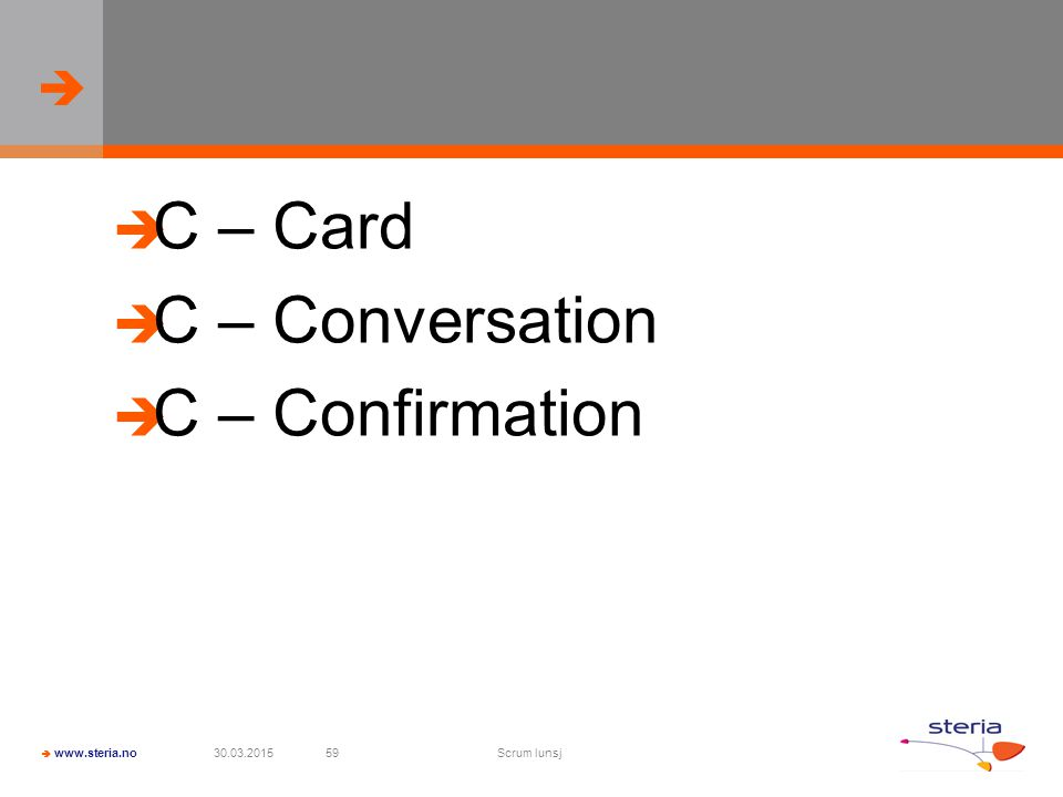 C – Card C – Conversation C – Confirmation 09.04.2017 Scrum lunsj