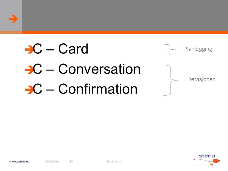 C – Card C – Conversation C – Confirmation Planlegging I iterasjonen