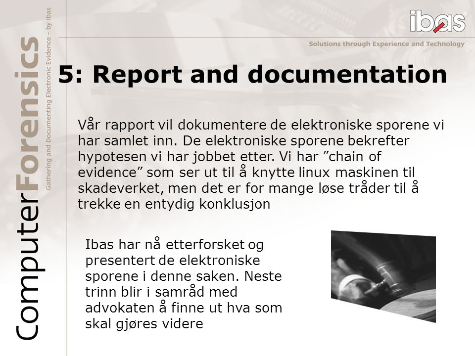 5: Report and documentation