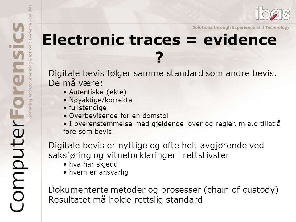 Electronic traces = evidence