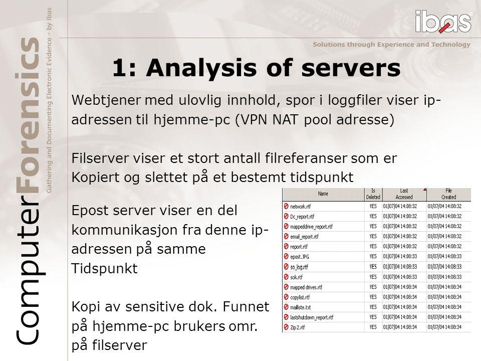 1: Analysis of servers Webtjener med ulovlig innhold, spor i loggfiler viser ip- adressen til hjemme-pc (VPN NAT pool adresse)