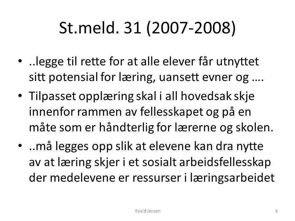 St.meld. 31 (2007-2008) ..legge til rette for at alle elever får utnyttet sitt potensial for læring, uansett evner og ….