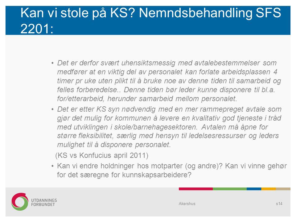 Kan vi stole på KS Nemndsbehandling SFS 2201: