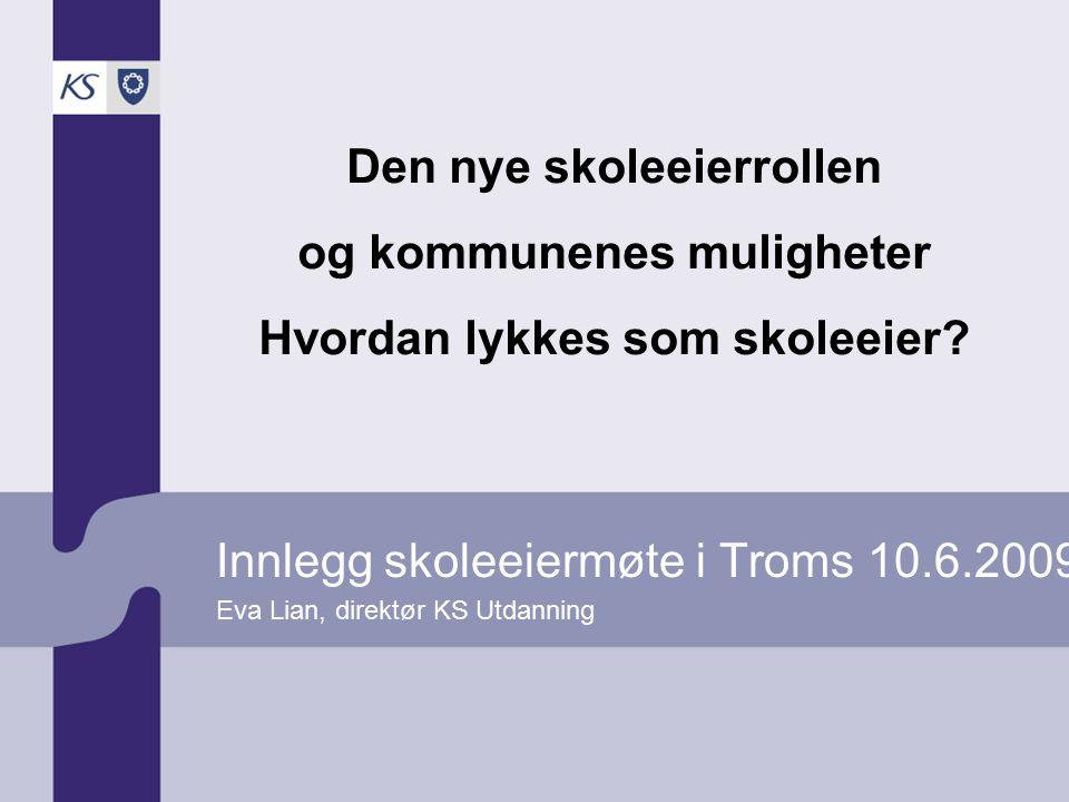 Innlegg skoleeiermøte i Troms 10.6.2009