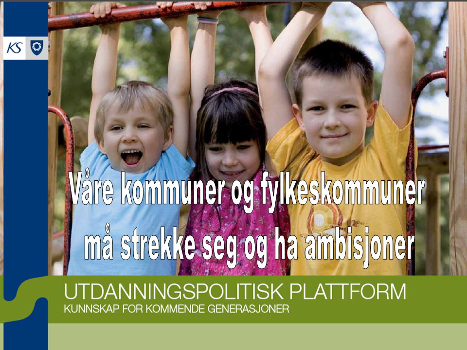 Våre kommuner og fylkeskommuner må strekke seg og ha ambisjoner