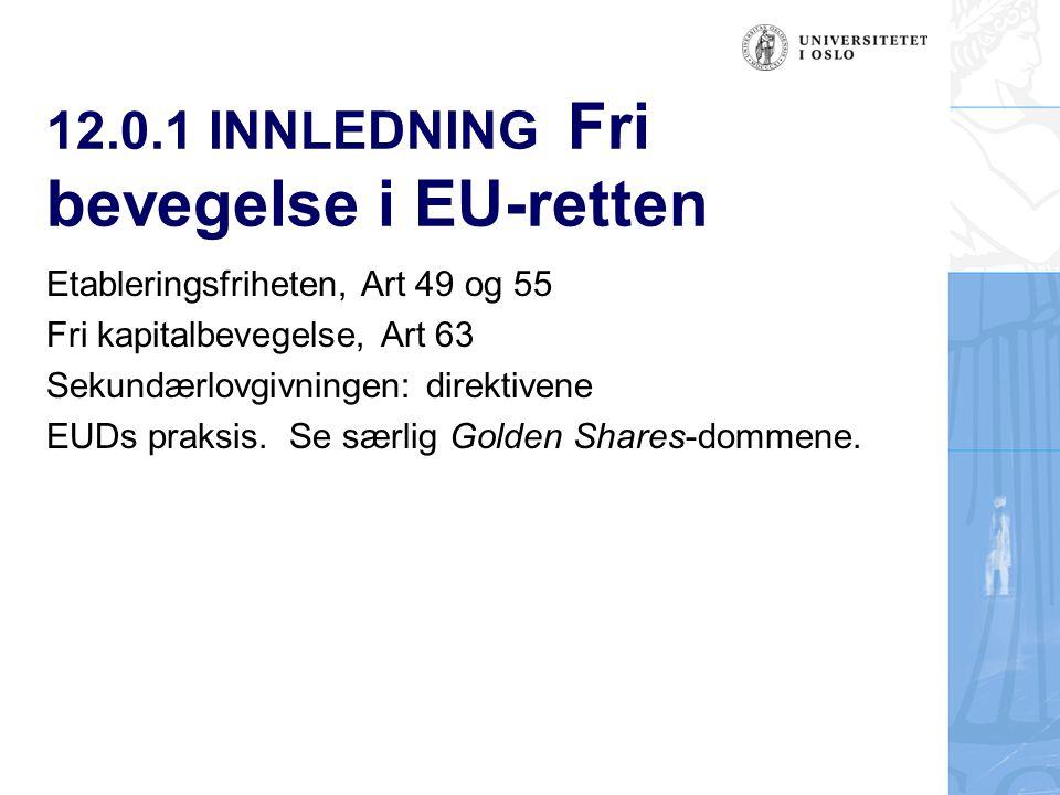 12.0.1 INNLEDNING Fri bevegelse i EU-retten