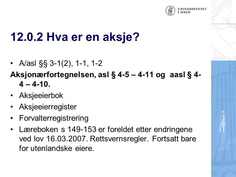 12.0.2 Hva er en aksje A/asl §§ 3-1(2), 1-1, 1-2