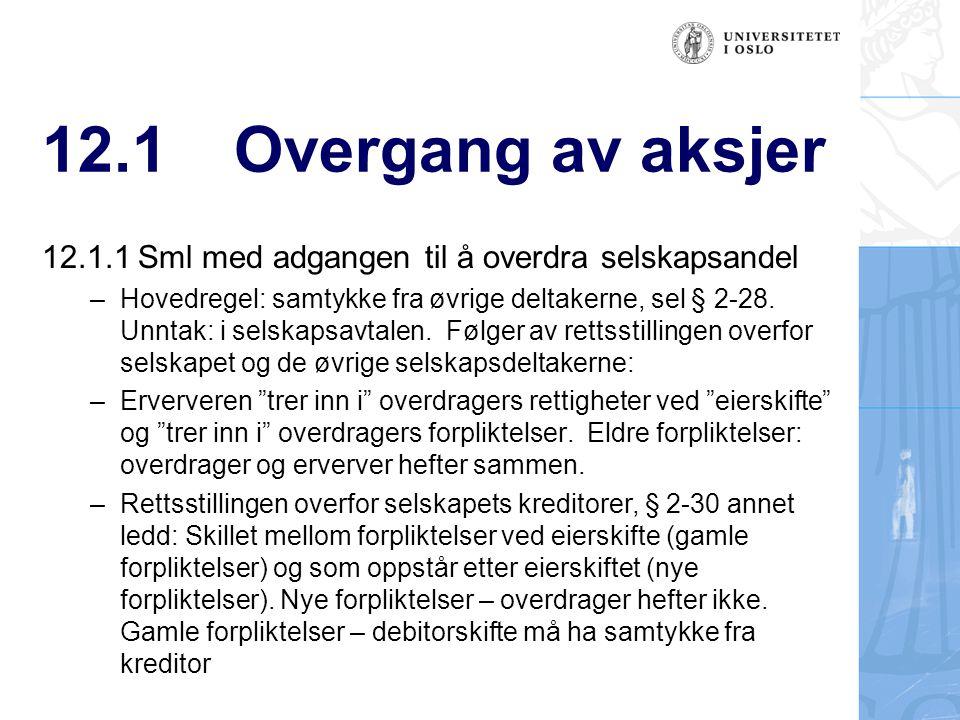 12.1 Overgang av aksjer 12.1.1 Sml med adgangen til å overdra selskapsandel.