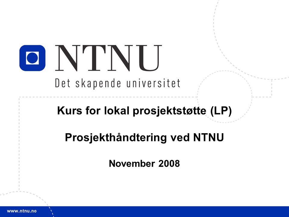 Kurs for lokal prosjektstøtte (LP) Prosjekthåndtering ved NTNU