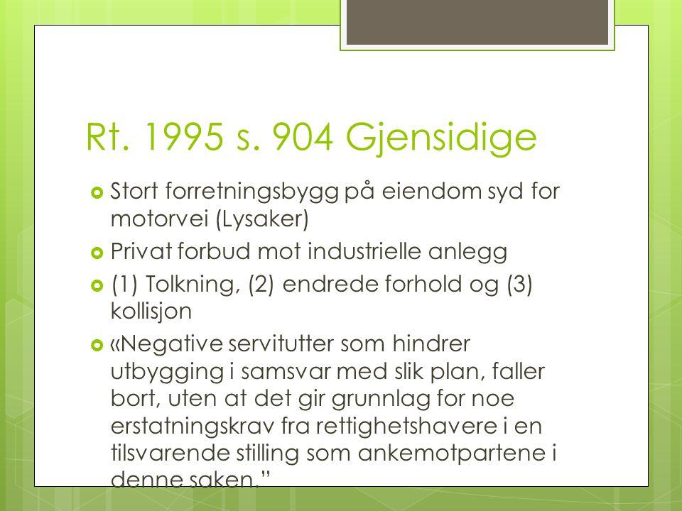 Rt. 1995 s. 904 Gjensidige Stort forretningsbygg på eiendom syd for motorvei (Lysaker) Privat forbud mot industrielle anlegg.