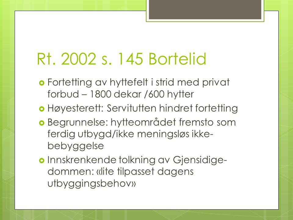 Rt. 2002 s. 145 Bortelid Fortetting av hyttefelt i strid med privat forbud – 1800 dekar /600 hytter.