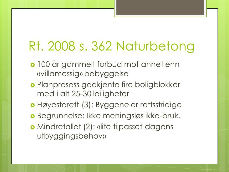 Rt. 2008 s. 362 Naturbetong 100 år gammelt forbud mot annet enn «villamessig» bebyggelse.
