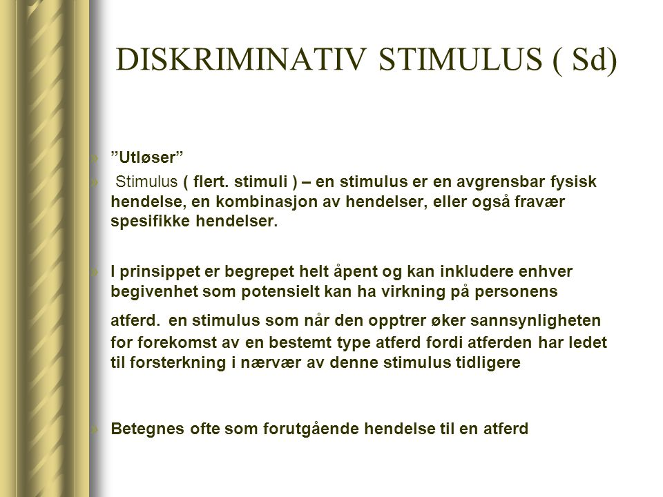 DISKRIMINATIV STIMULUS ( Sd)