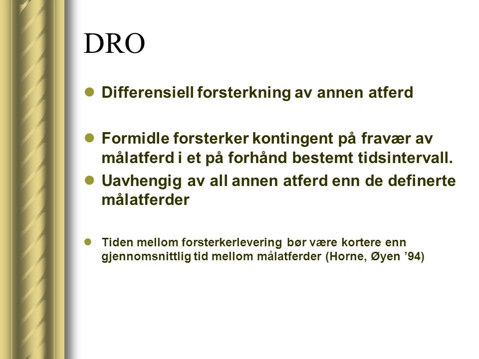 DRO Differensiell forsterkning av annen atferd