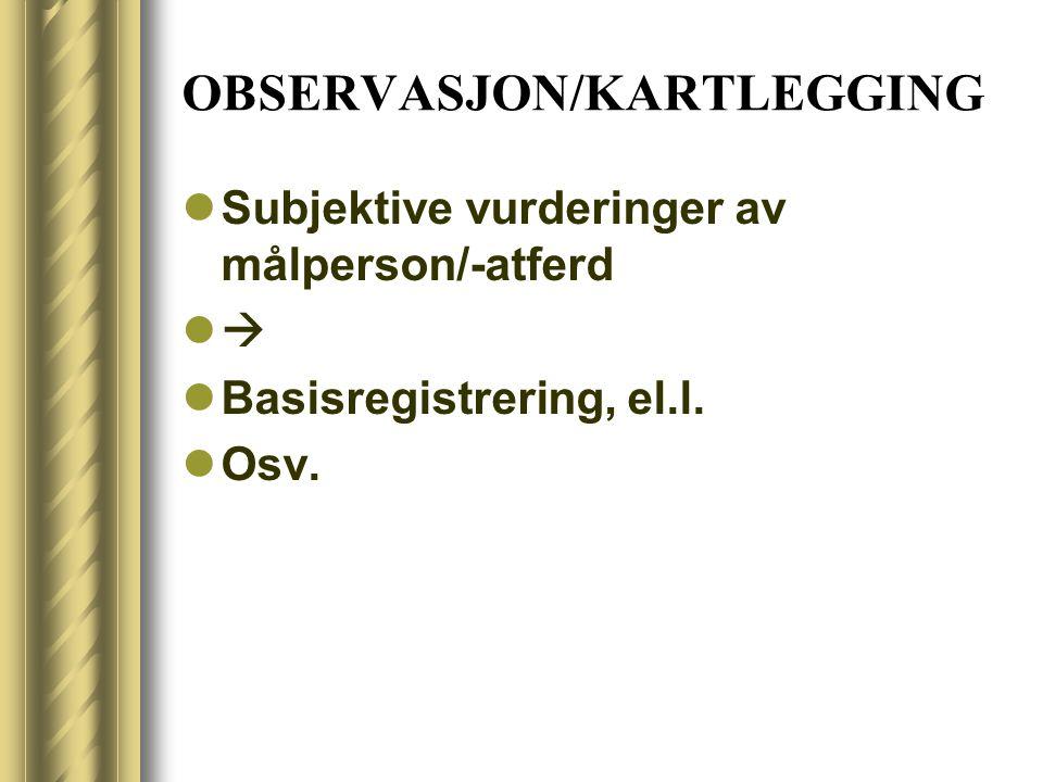 OBSERVASJON/KARTLEGGING