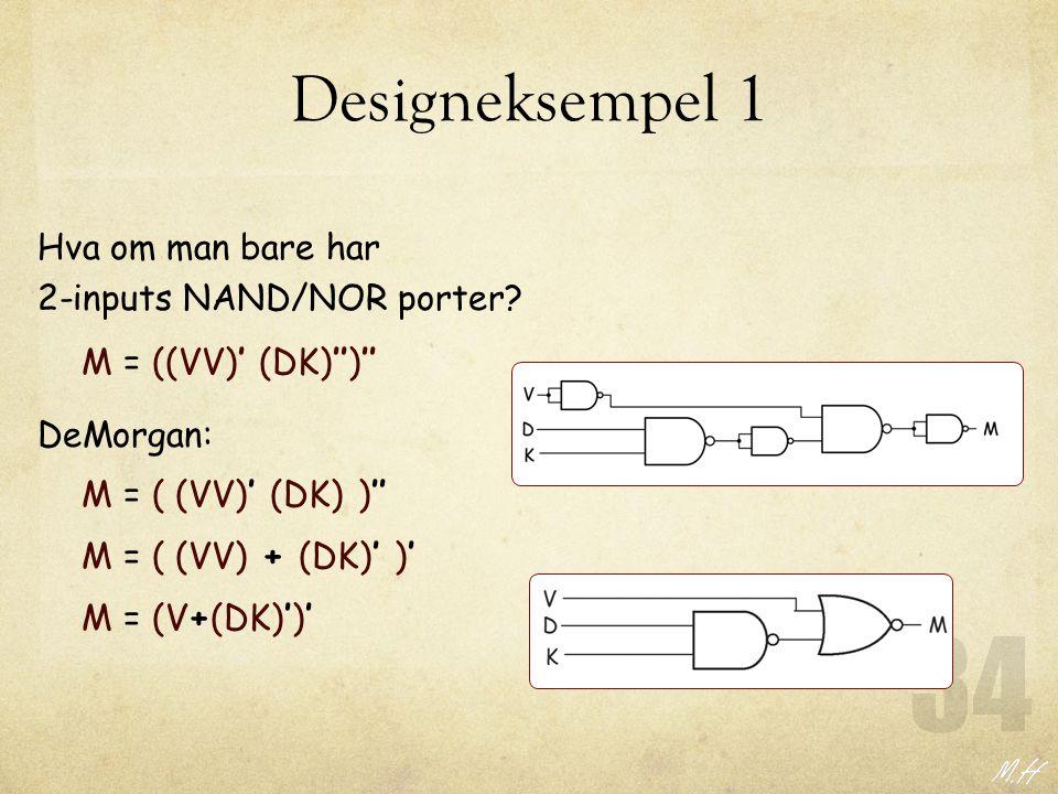 Designeksempel 1 Hva om man bare har 2-inputs NAND/NOR porter