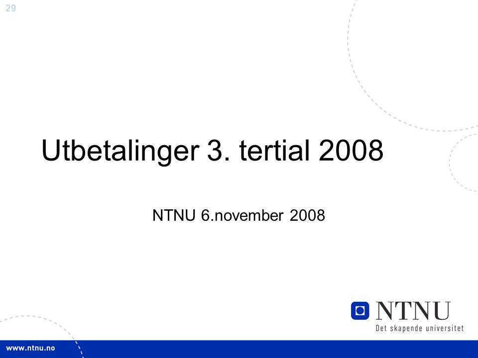 Utbetalinger 3. tertial 2008 NTNU 6.november 2008