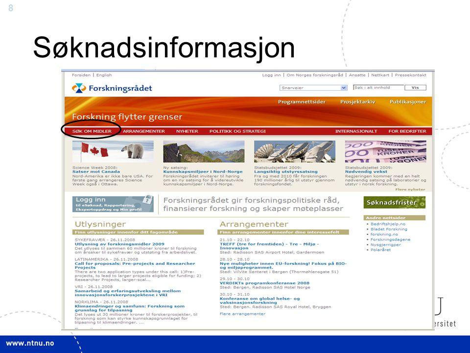 Søknadsinformasjon På forsningsradet.no finnes alle utlysninger under søk om midler