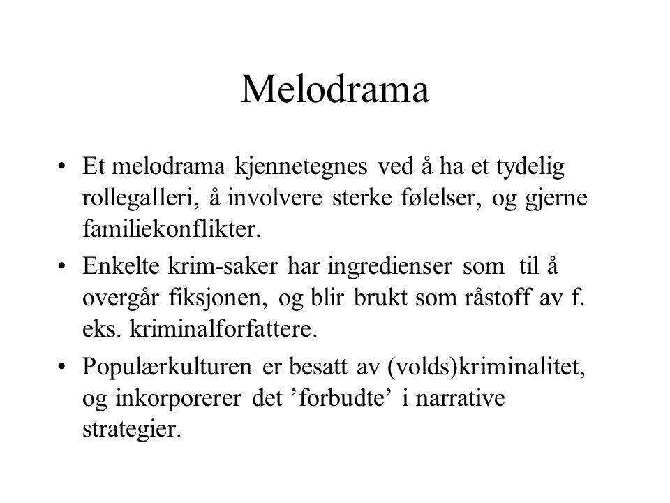 Melodrama Et melodrama kjennetegnes ved å ha et tydelig rollegalleri, å involvere sterke følelser, og gjerne familiekonflikter.