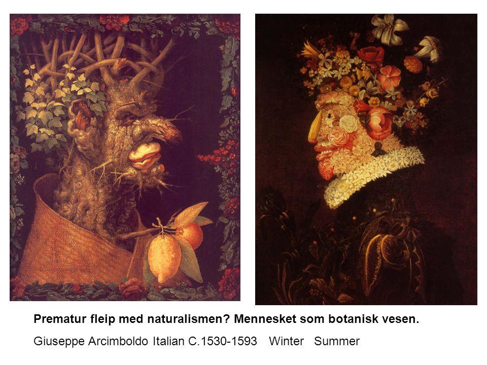 Prematur fleip med naturalismen Mennesket som botanisk vesen.