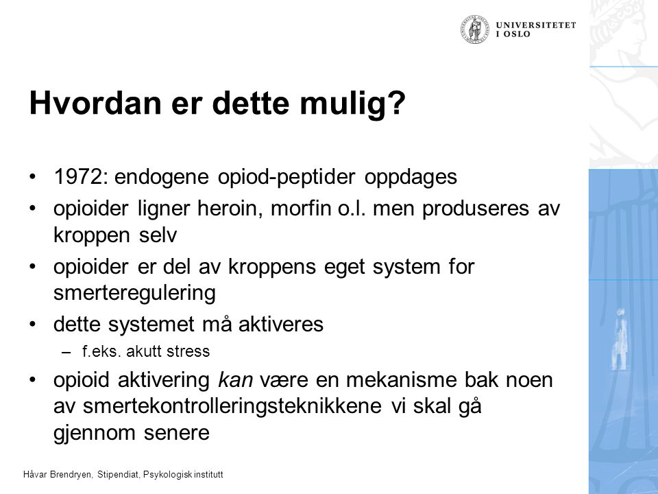 Hvordan er dette mulig 1972: endogene opiod-peptider oppdages