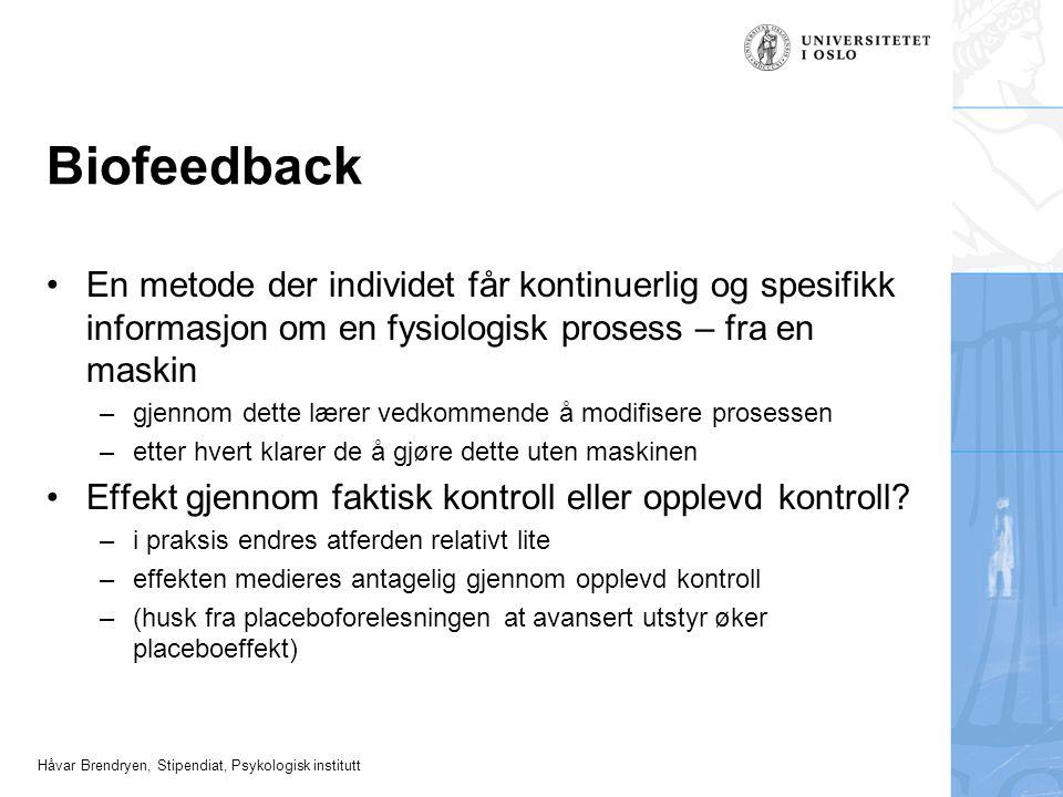 Biofeedback En metode der individet får kontinuerlig og spesifikk informasjon om en fysiologisk prosess – fra en maskin.