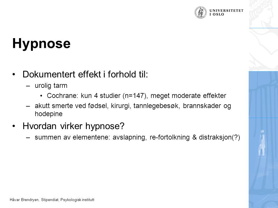 Hypnose Dokumentert effekt i forhold til: Hvordan virker hypnose