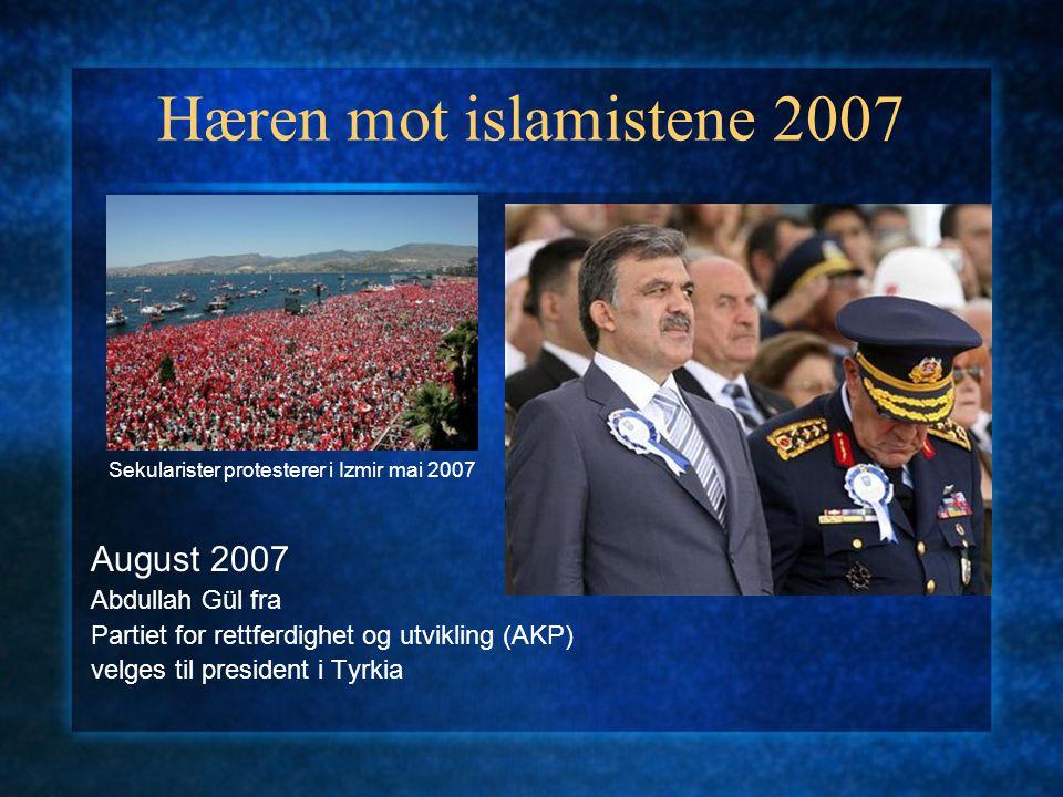 Hæren mot islamistene 2007 August 2007 Abdullah Gül fra