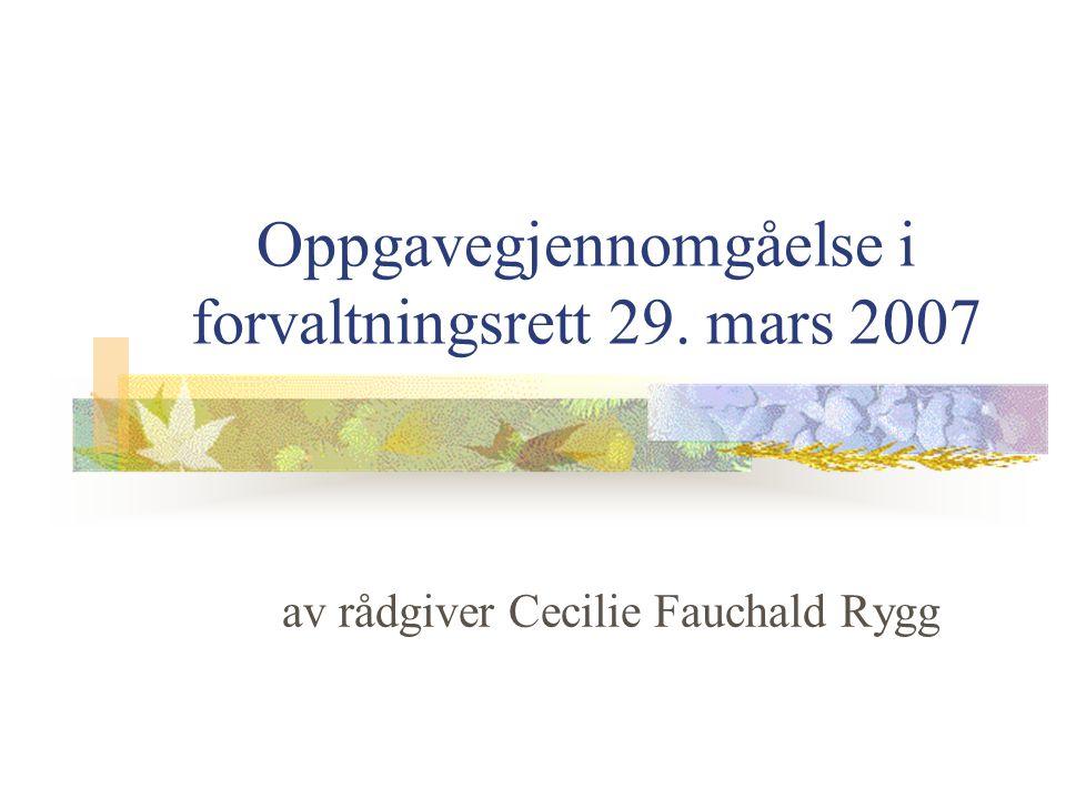 Oppgavegjennomgåelse i forvaltningsrett 29. mars 2007