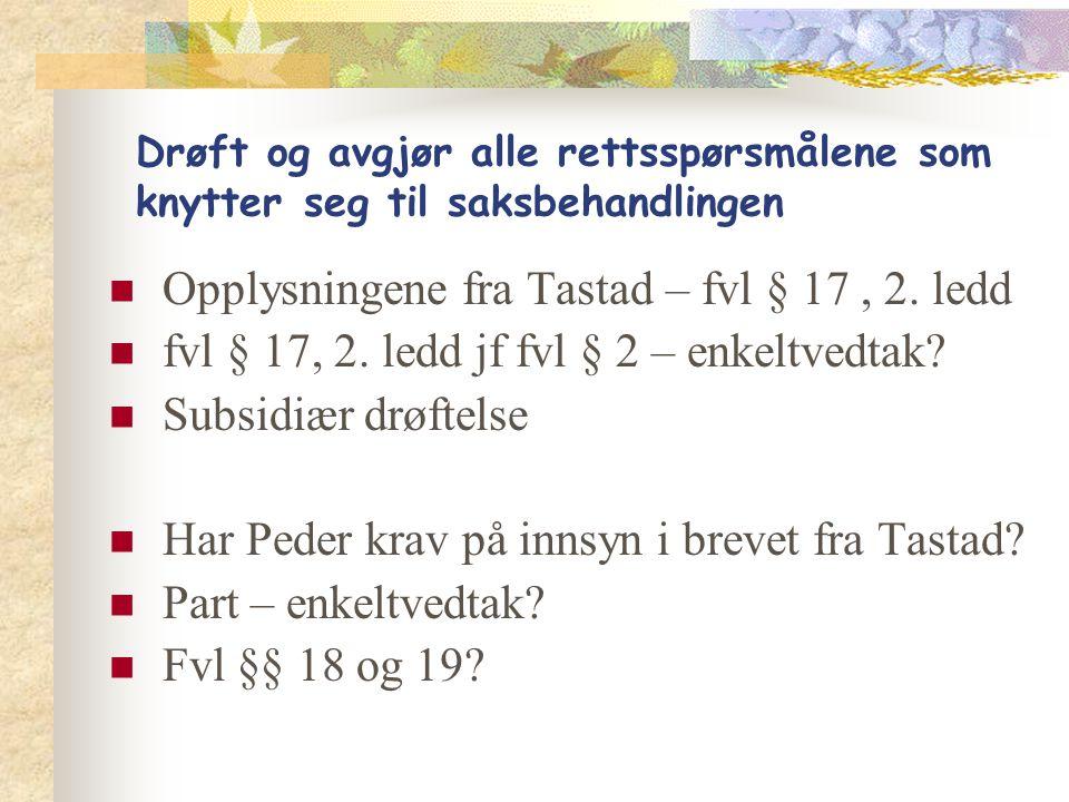Opplysningene fra Tastad – fvl § 17 , 2. ledd