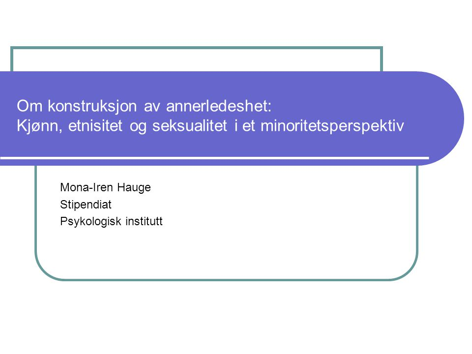 Mona-Iren Hauge Stipendiat Psykologisk institutt
