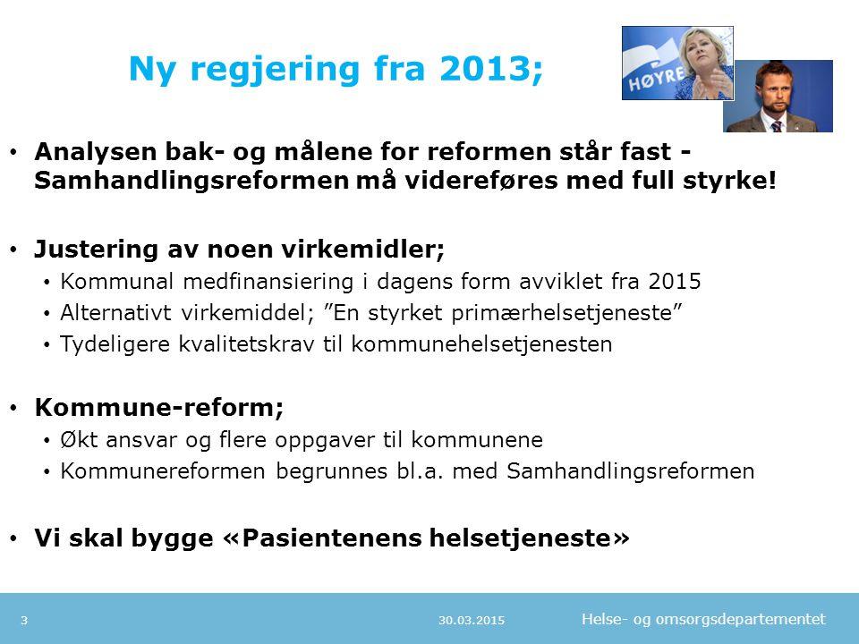 Ny regjering fra 2013; Analysen bak- og målene for reformen står fast - Samhandlingsreformen må videreføres med full styrke!