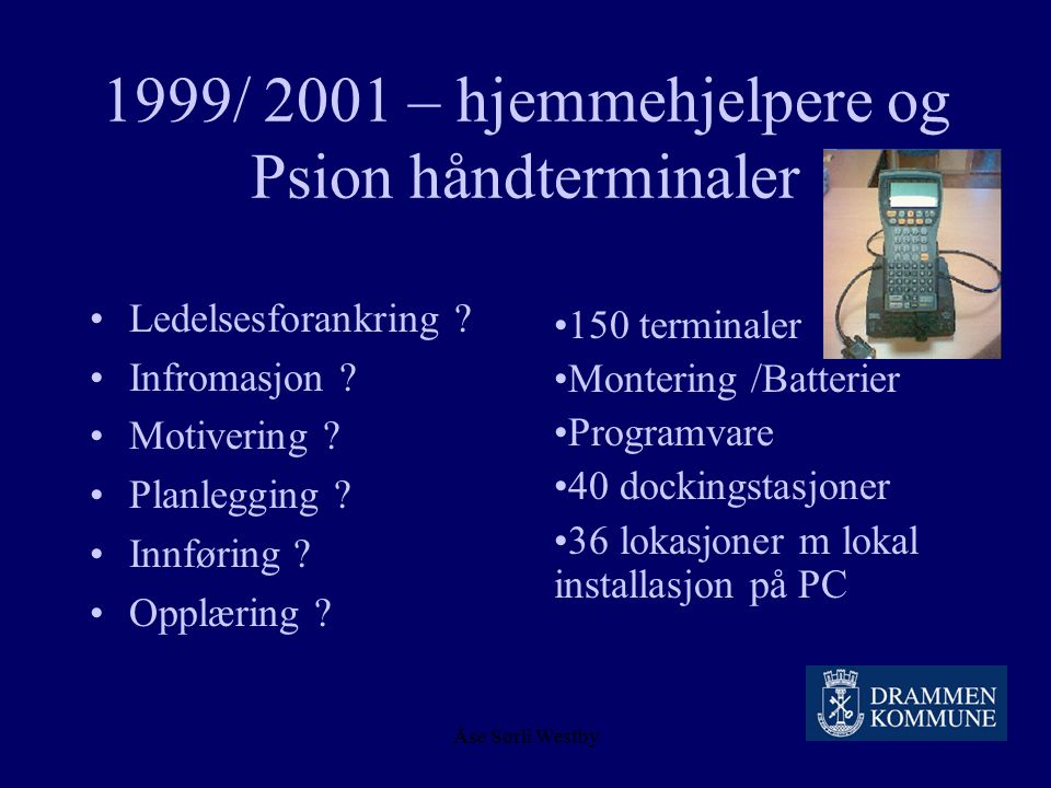 1999/ 2001 – hjemmehjelpere og Psion håndterminaler