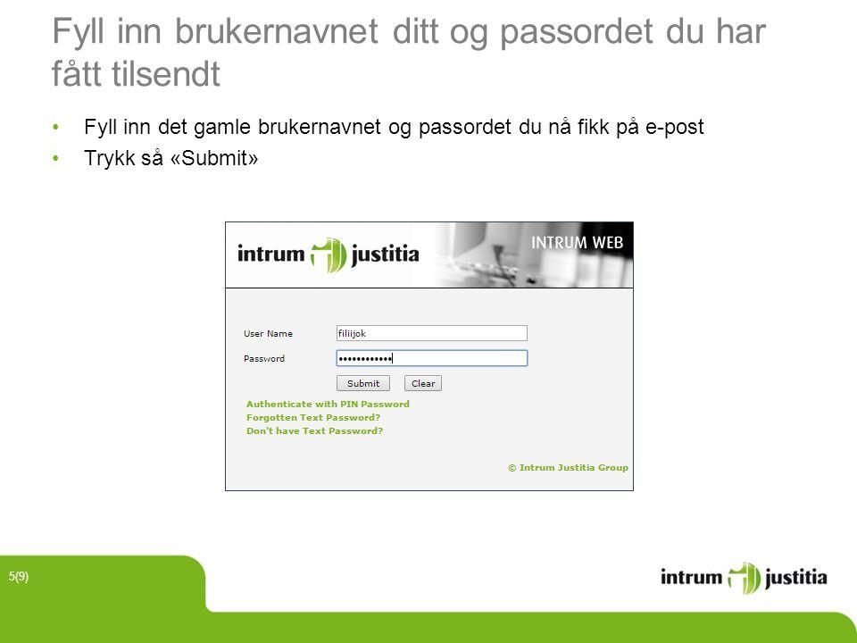 Fyll inn brukernavnet ditt og passordet du har fått tilsendt