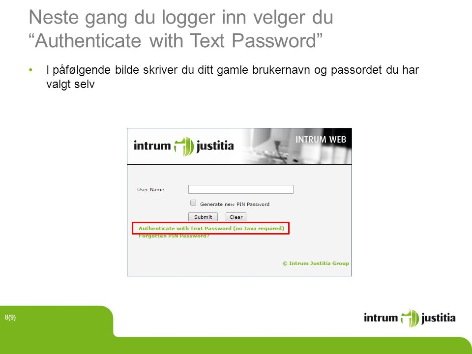 Neste gang du logger inn velger du Authenticate with Text Password