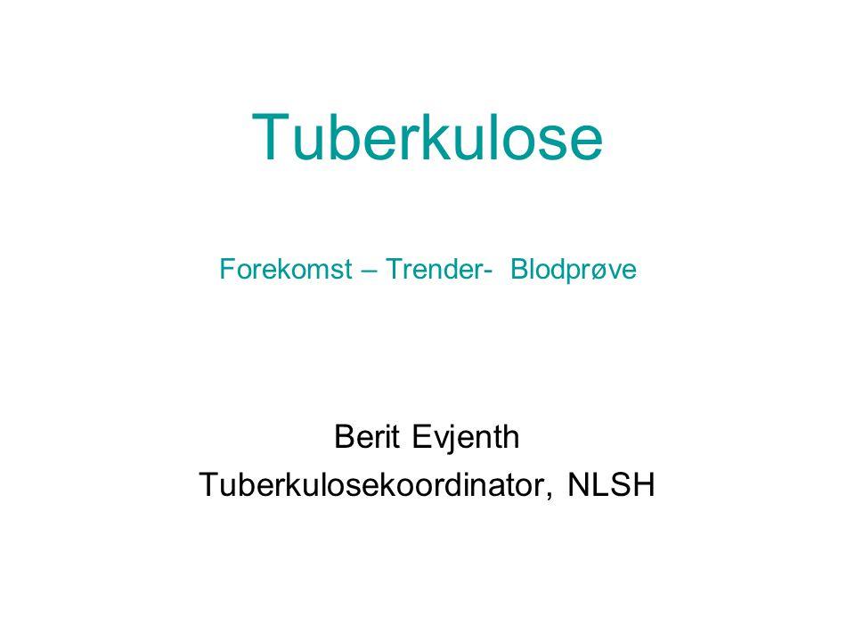 Tuberkulose Forekomst – Trender- Blodprøve