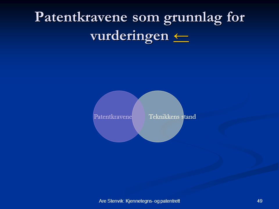 Patentkravene som grunnlag for vurderingen ←
