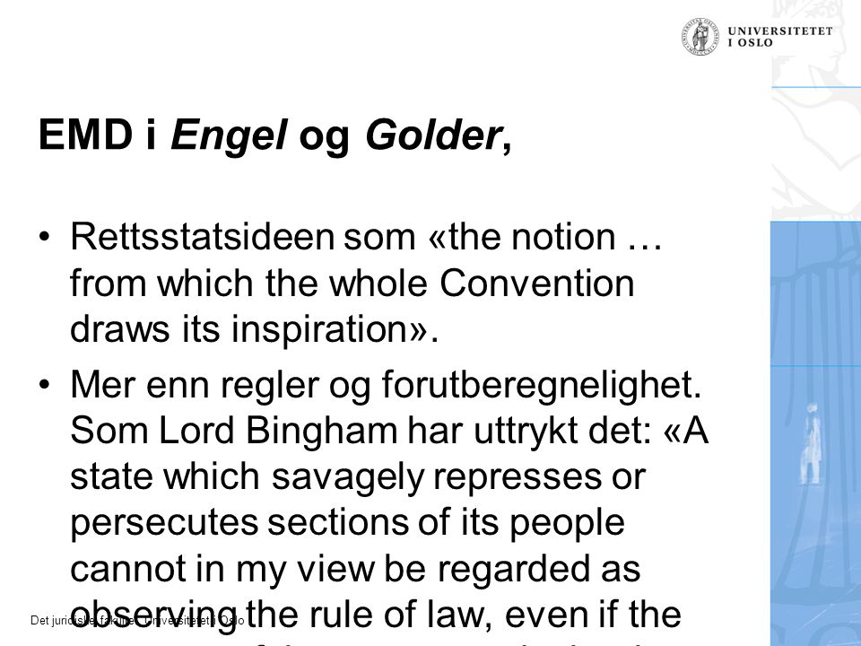 EMD i Engel og Golder, Rettsstatsideen som «the notion … from which the whole Convention draws its inspiration».