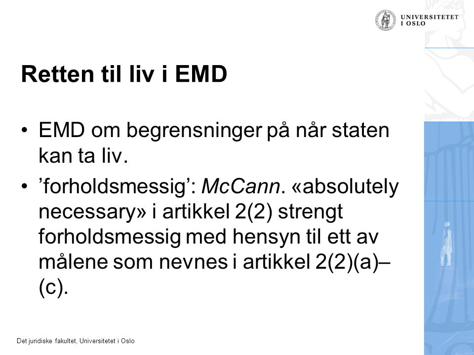 Retten til liv i EMD EMD om begrensninger på når staten kan ta liv.