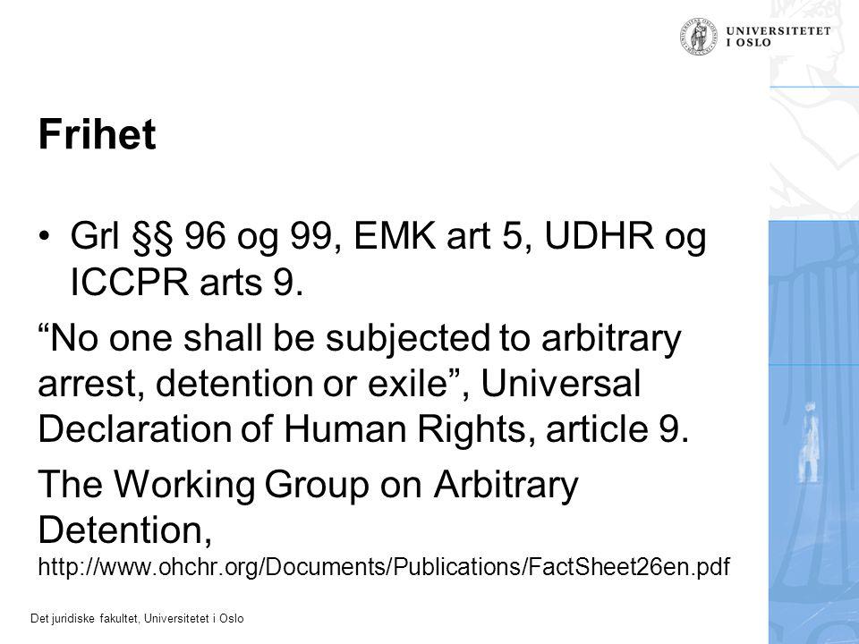 Frihet Grl §§ 96 og 99, EMK art 5, UDHR og ICCPR arts 9.