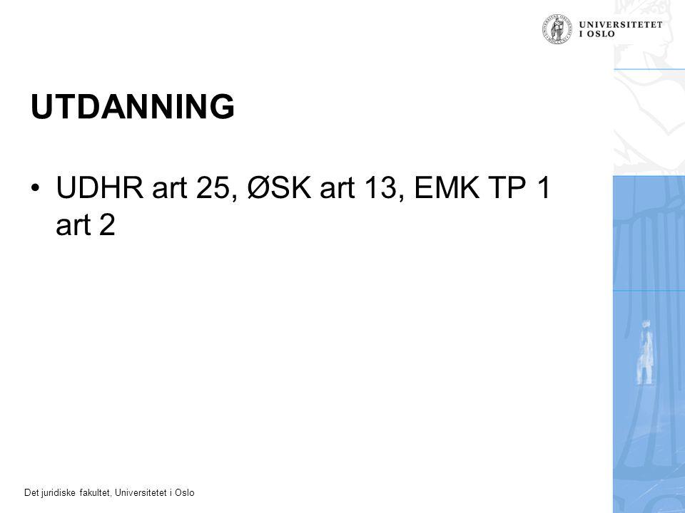 UTDANNING UDHR art 25, ØSK art 13, EMK TP 1 art 2