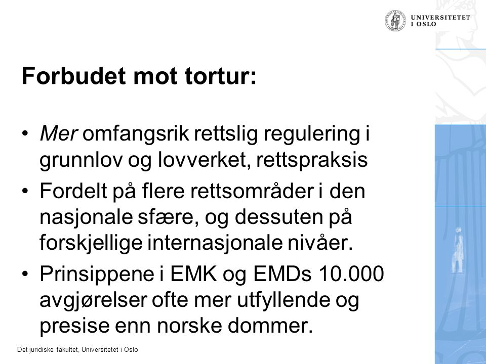 Forbudet mot tortur: Mer omfangsrik rettslig regulering i grunnlov og lovverket, rettspraksis.