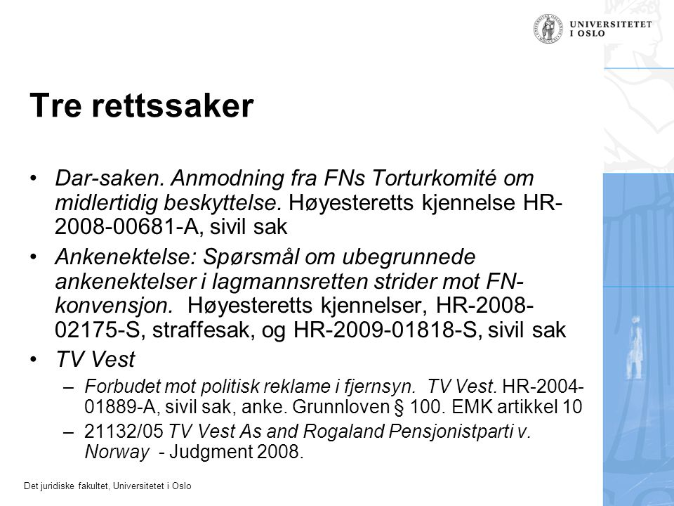 Tre rettssaker Dar-saken. Anmodning fra FNs Torturkomité om midlertidig beskyttelse. Høyesteretts kjennelse HR- 2008-00681-A, sivil sak.