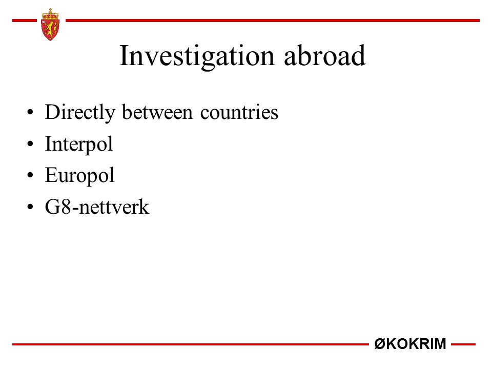 Investigation abroad Directly between countries Interpol Europol